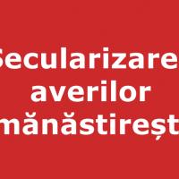 Secularizarea averilor mănăstirești